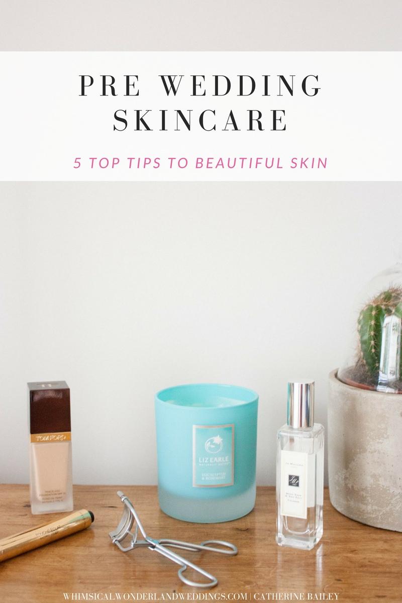 Pre Wedding Skincare Top Tips To Beautiful Skin Whimsical