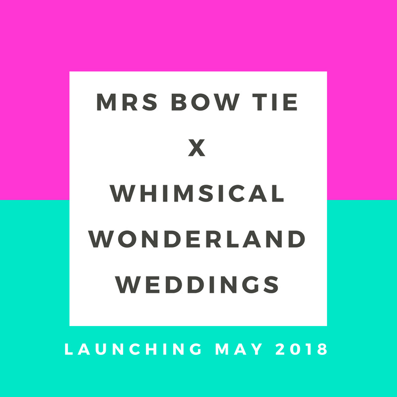 Mrs Bow Tie X Whimsical Wonderland Weddings
