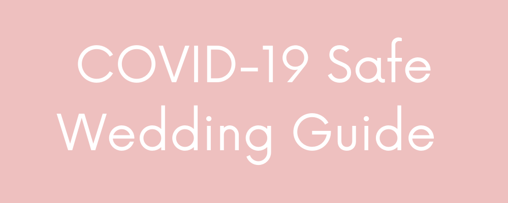 Health & Safety Guide for COVID Safe Wedding Ceremonies & Receptions